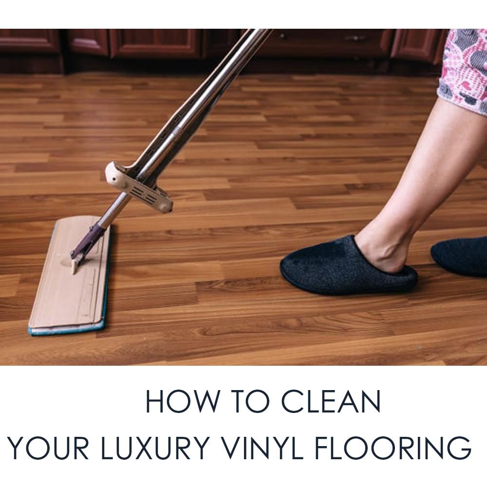 How To Clean Your Luxury Vinyl Floor